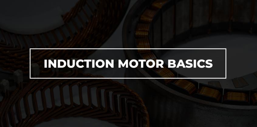 Induction Motor Basics Select Electrical